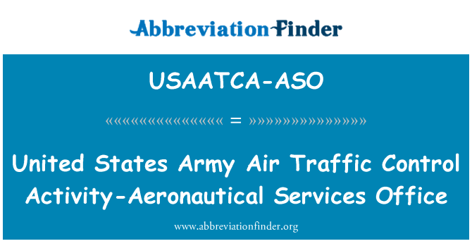 USAATCA-ASO: United States Army Air Traffic Control Activity-Aeronautical Services Office