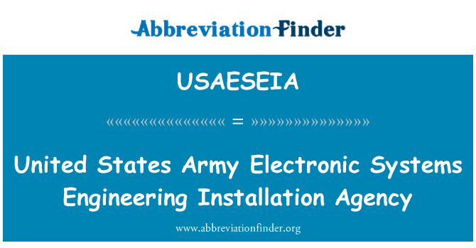 USAESEIA: United States Army Electronic Systems Engineering Installation Agency