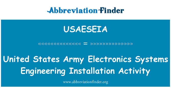 USAESEIA: United States Army Electronics Systems Engineering Installation Activity