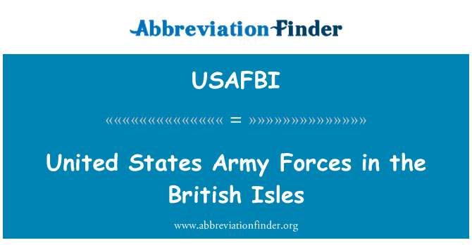 USAFBI: United States Army Forces in the British Isles