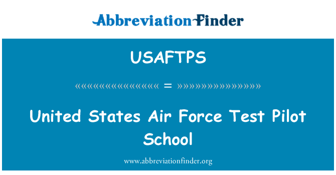 USAFTPS: United States Air Force Test Pilot School