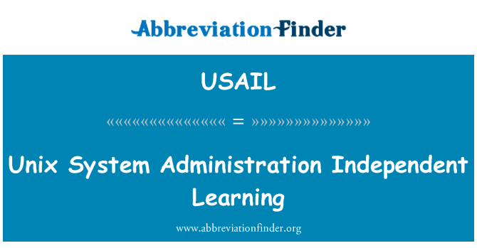 USAIL: Unix System Administration Independent Learning