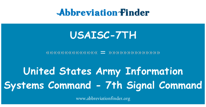 USAISC-7TH: United States Army Information Systems Command - 7th Signal Command