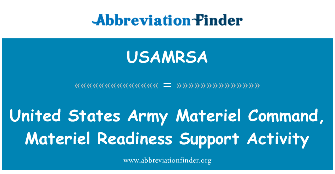 USAMRSA: United States Army Materiel Command, Materiel Readiness Support Activity