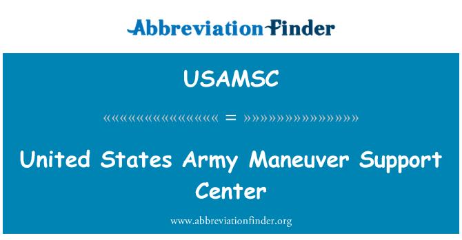 USAMSC: United States Army Maneuver Support Center