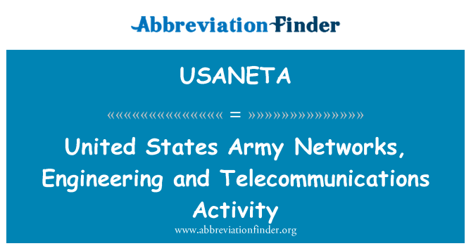 USANETA: United States Army Networks, Engineering and Telecommunications Activity