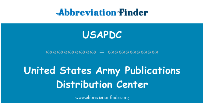 USAPDC: United States Army Publications Distribution Center
