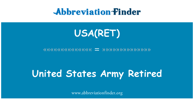 USA(RET): United States Army Retired