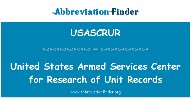 USASCRUR: United States Armed Services Center for Research of Unit Records