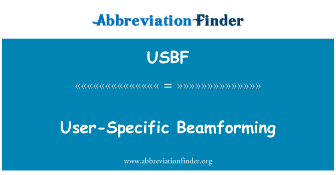 USBF: User-Specific Beamforming