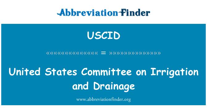 USCID: United States Committee on Irrigation and Drainage