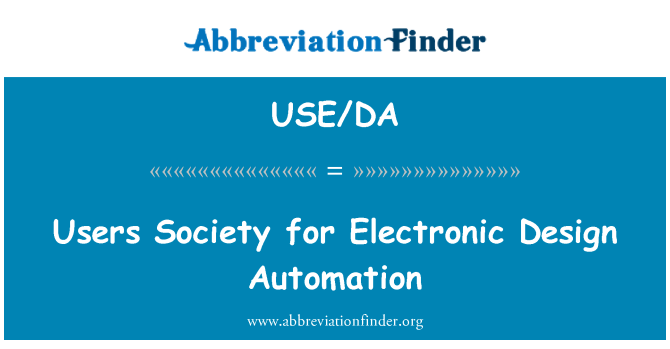 USE/DA: Users Society for Electronic Design Automation