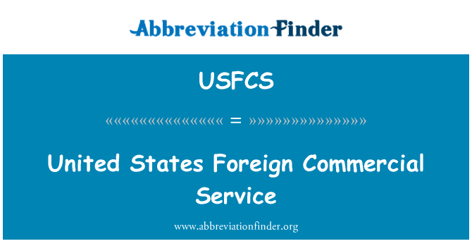 USFCS: United States Foreign Commercial Service