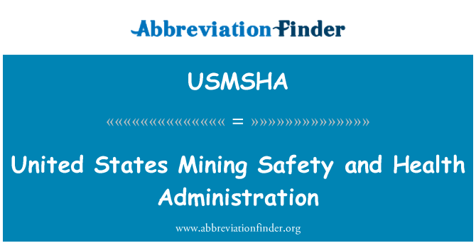 USMSHA: United States Mining Safety and Health Administration
