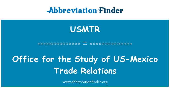 USMTR: Office for the Study of US-Mexico Trade Relations