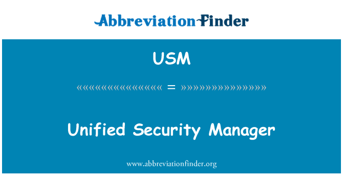 USM: Unified Security Manager