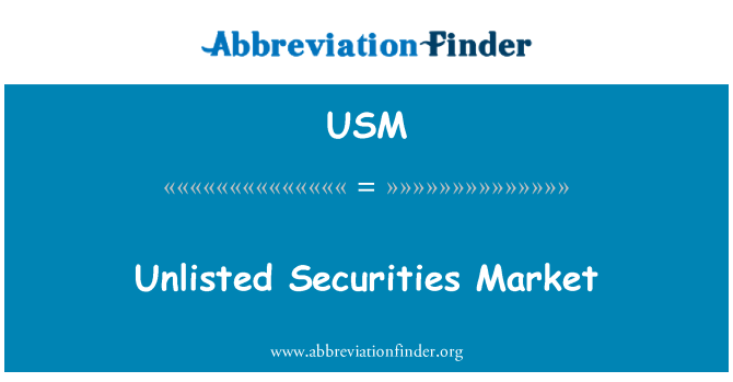 USM: Unlisted Securities Market