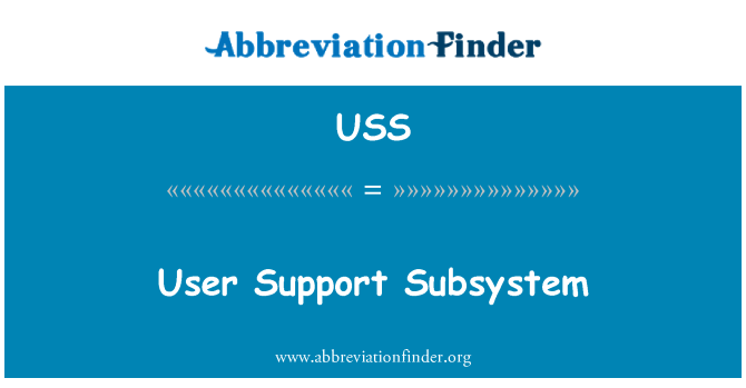USS: User Support Subsystem