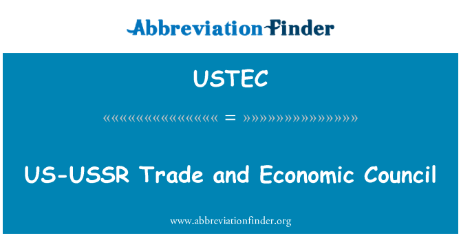 USTEC: US-USSR Trade and Economic Council