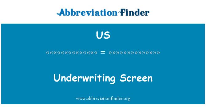 US: Underwriting Screen
