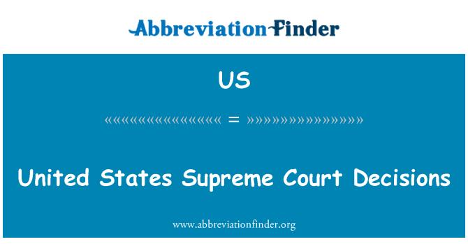 US: United States Supreme Court Decisions