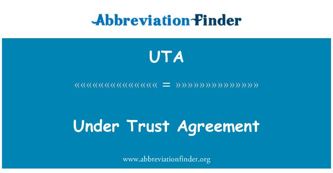 Uta Definition Under Trust Agreement Abbreviation Finder
