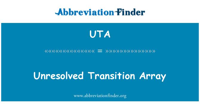 UTA: Unresolved Transition Array