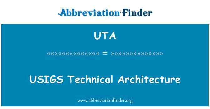 UTA: USIGS Technical Architecture