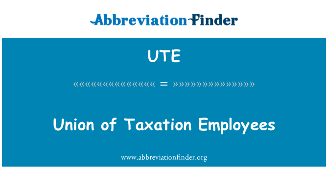 UTE: Union of Taxation Employees