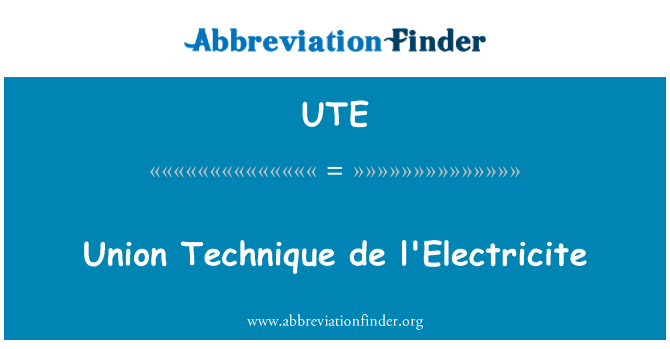UTE: Union Technique de l'Electricite