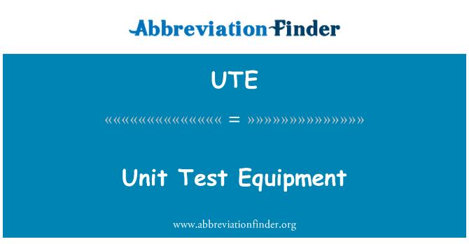 UTE: Unit Test Equipment