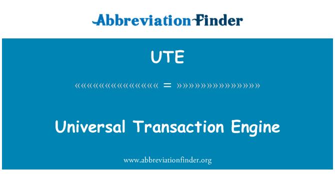 UTE: Universal Transaction Engine