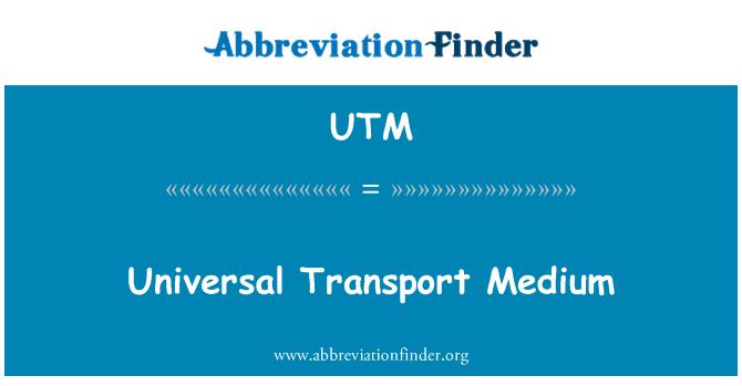 UTM: Universal Transport Medium