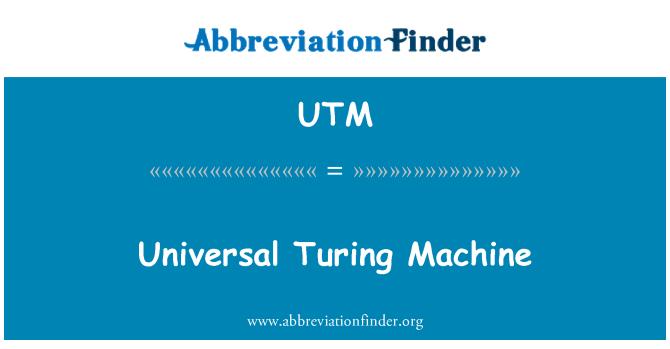 UTM: Universal Turing Machine