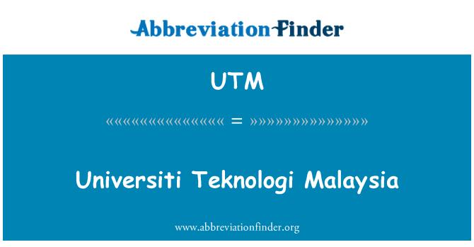 UTM: Universiti Teknologi Malaysia