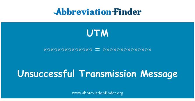 UTM: Unsuccessful Transmission Message