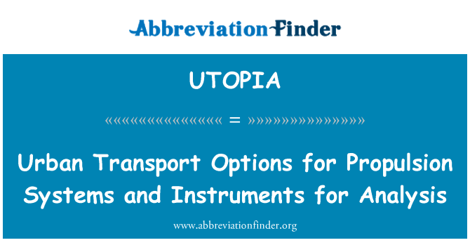 UTOPIA: Urban Transport Options for Propulsion Systems and Instruments for Analysis