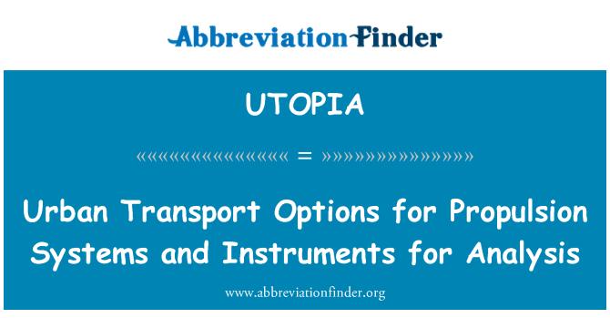 UTOPIA: Pengangkutan bandar pilihan untuk sistem dorongan dan instrumen untuk analisis