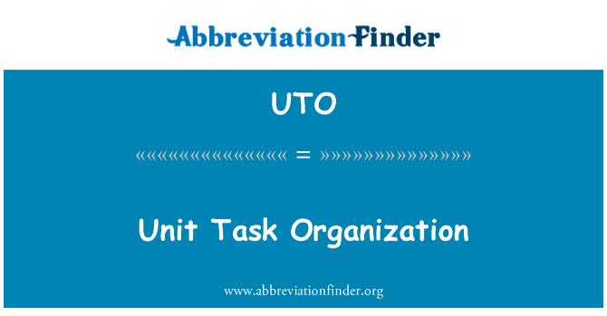 UTO: Unit Task Organization
