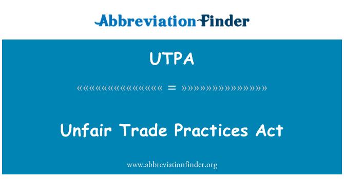UTPA: Unfair Trade Practices Act