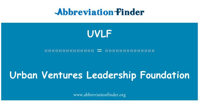 UVLF: Urban Ventures Leadership Foundation