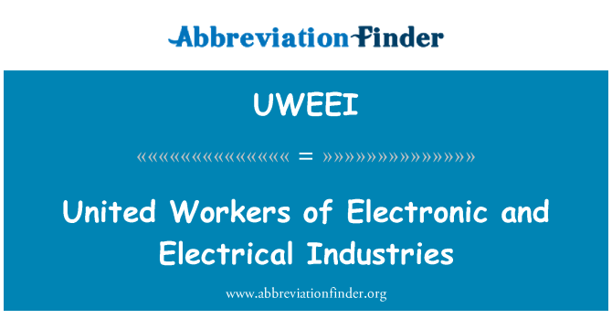 UWEEI: United Workers of Electronic and Electrical Industries