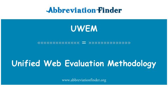 UWEM: Unified Web Evaluation Methodology