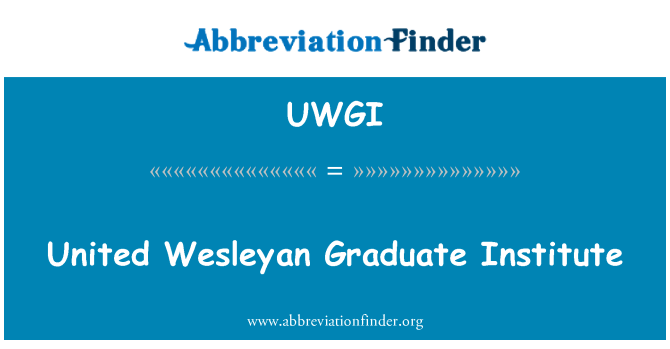 UWGI: United Wesleyan Graduate Institute