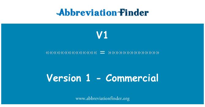 V1: Version 1 - Commercial