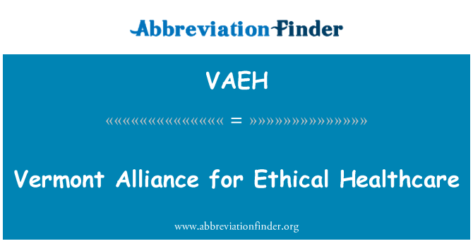 VAEH: Vermont Alliance for Ethical Healthcare