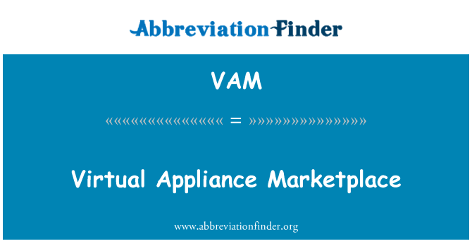 VAM: Virtual Appliance Marketplace