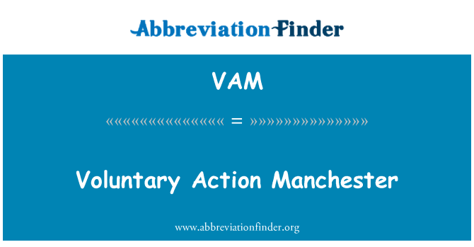 VAM: Voluntary Action Manchester