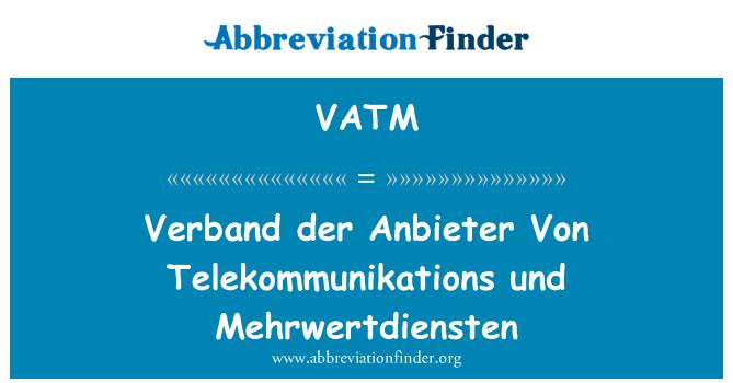 VATM: Verband der Anbieter Von Telekommunikations und Mehrwertdiensten