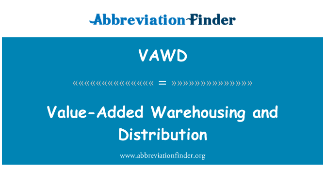 VAWD: Value-Added Warehousing and Distribution